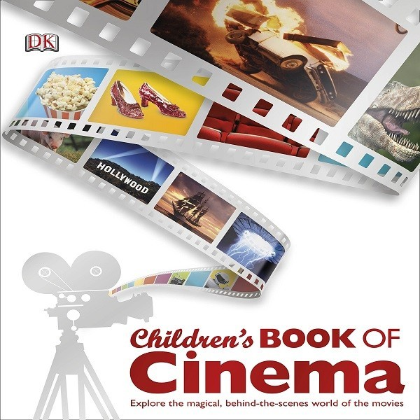 DK Children's Book Of Cinema : Explore The Magical , Behind-The-Scenes World of The Movies