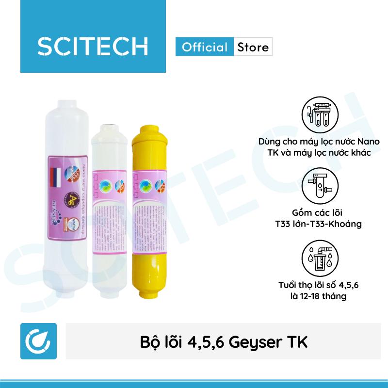 Bộ lõi số 4,5,6 máy lọc nước Nano Geyser TK by Scitech (Lõi T33 lớn-T33-Khoáng/Nano Silver) - Hàng chính hãng