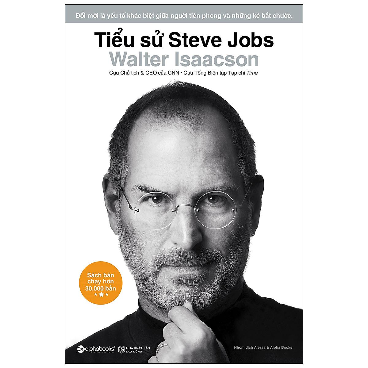 Cuốn Sách Hay Nhất Và Đầy Đủ Nhất Về Cuộc Đời Steve Jobs : Tiểu Sử Steve Jobs ( 2020 )