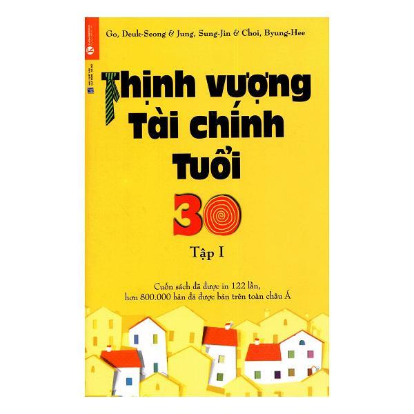Thịnh Vượng Tài Chính Tuổi 30 - Tập 1 Tái Bản - 24203066 , 5336563698985 , 62_9950933 , 79000 , Thinh-Vuong-Tai-Chinh-Tuoi-30-Tap-1-Tai-Ban-62_9950933 , tiki.vn , Thịnh Vượng Tài Chính Tuổi 30 - Tập 1 Tái Bản