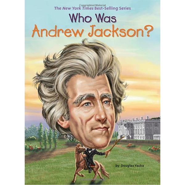 Who Was Andrew Jackson?