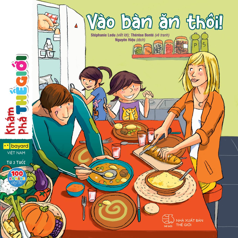100 Kỹ năng cho bé từ 3 tuổi - Vào bàn ăn thôi!