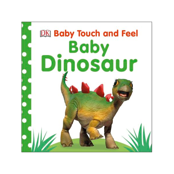 DK Baby Dinosaur Series Baby Touch And Feel - 23727267 , 8221472883843 , 62_2246601 , 132000 , DK-Baby-Dinosaur-Series-Baby-Touch-And-Feel-62_2246601 , tiki.vn , DK Baby Dinosaur Series Baby Touch And Feel