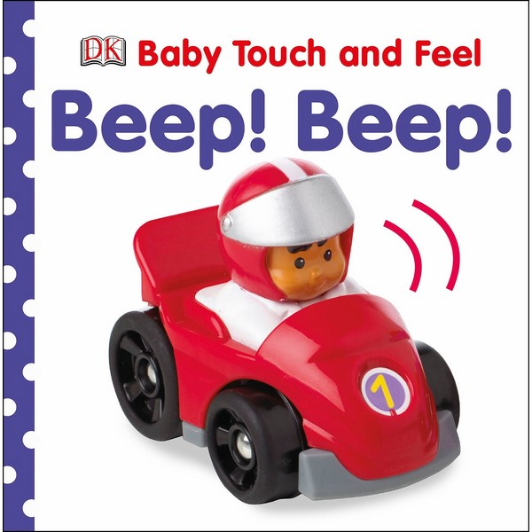 DK Beep! Beep! (Series Baby Touch And Feel)