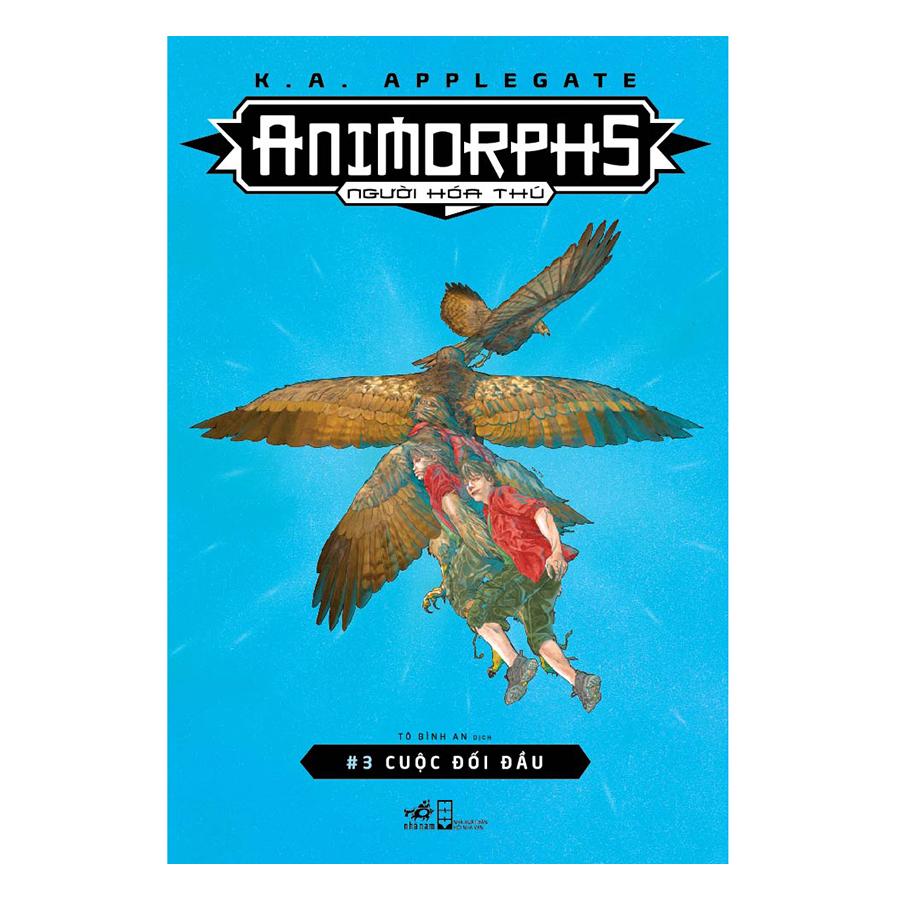 Animorphs - Người Hóa Thú - Tập 3: Cuộc Đối Đầu