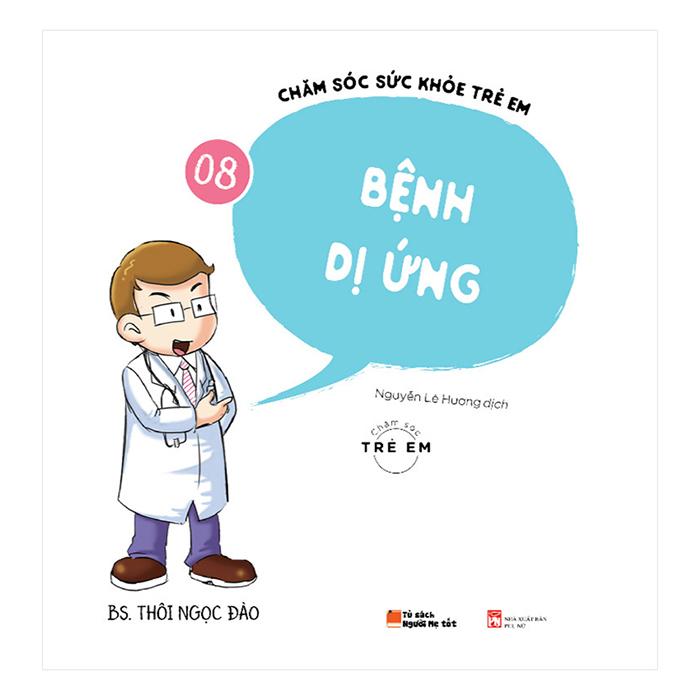 Chăm Sóc Sức Khỏe Trẻ Em ( Tập 8): Bệnh Dị Ứng