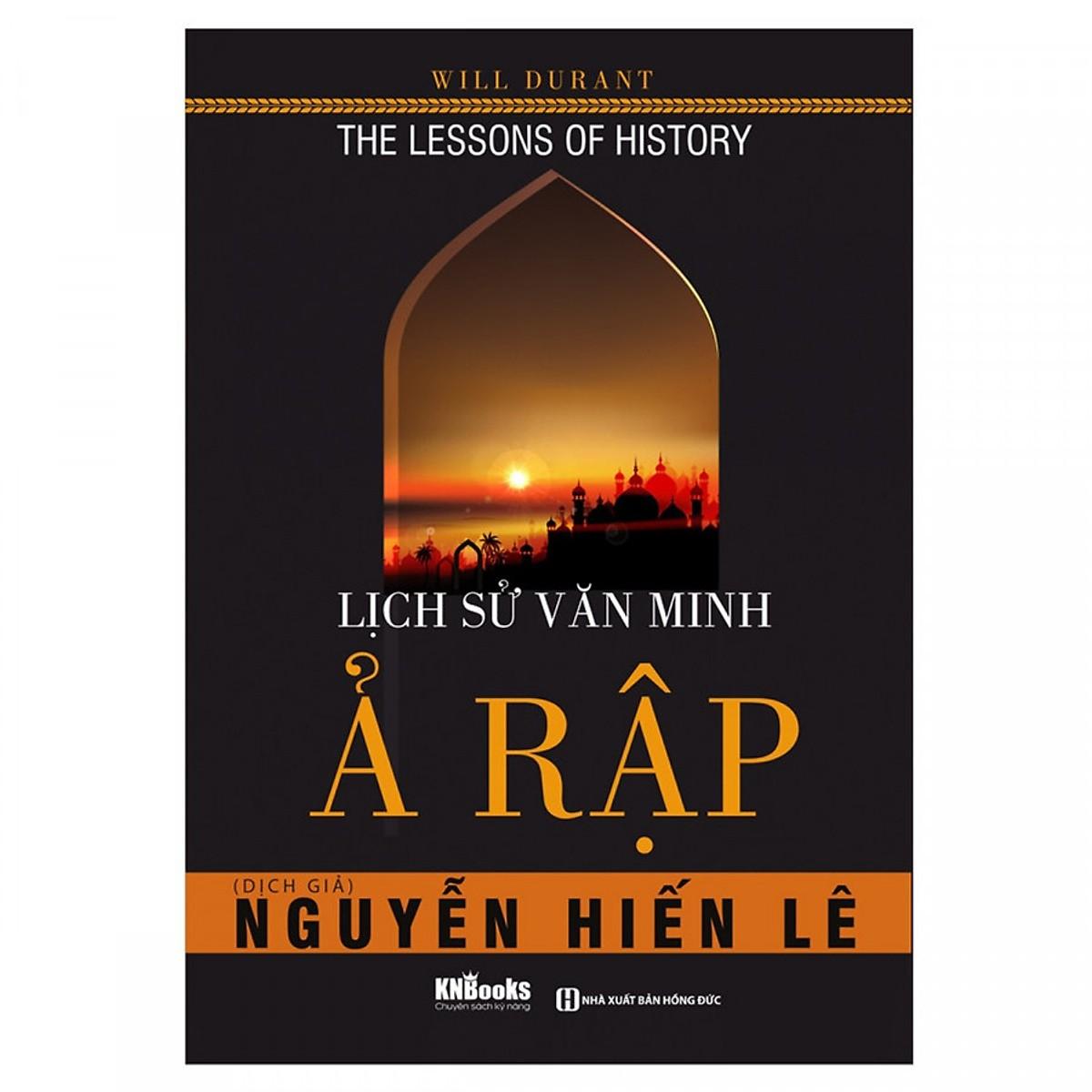 Lịch Sử Văn Minh Ả Rập - ( tặng kèm Bookmark tuyệt đẹp )