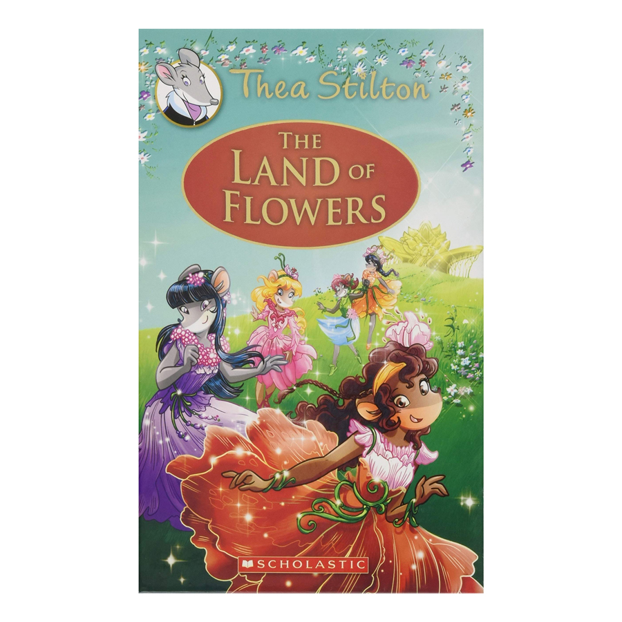 Thea Stilton Special Edition Book 6: The Land Of Flowers