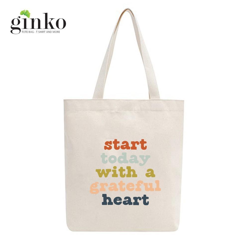 Túi Tote Vải Mộc GINKO Dây Kéo In Hình START TODAY WITH A GRATEFUL HEART M36