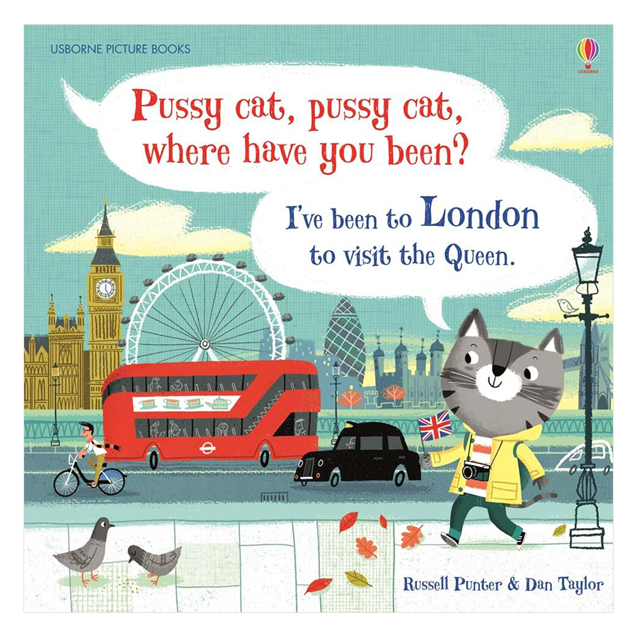Usborne Pussy cat, pussy cat where have you been? I've been to London to visit the Queen.