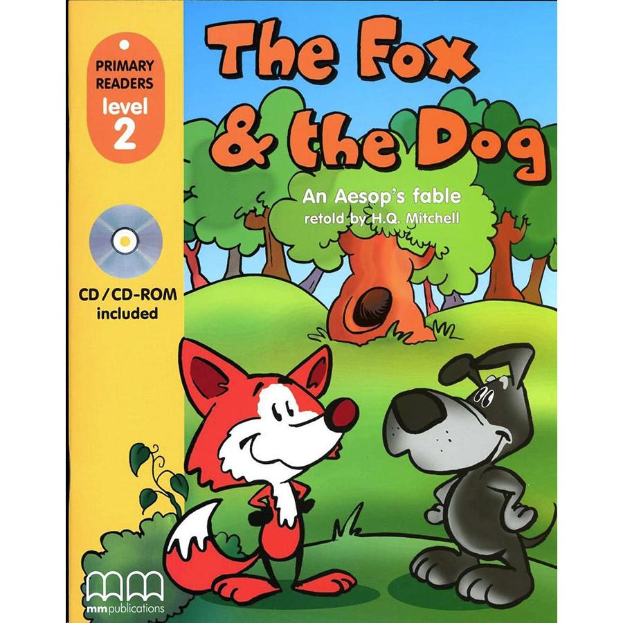 MM Publications: Truyện luyện đọc tiếng Anh theo trình độ - The fox and the dog (with cd-rom)