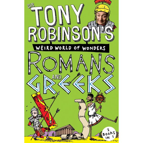 Sir Tony Robinson's Weird World of Wonders: Romans and Greeks