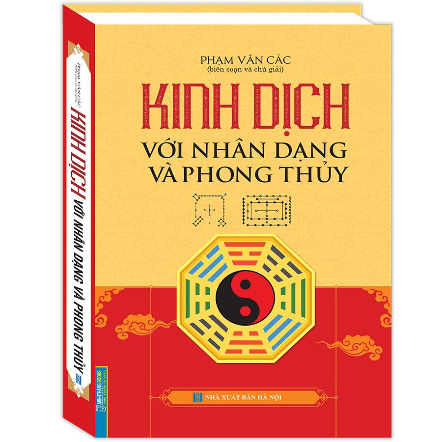 Kinh Dịch Với Nhân Dạng Và Phong Thuỷ (Bìa Cứng)