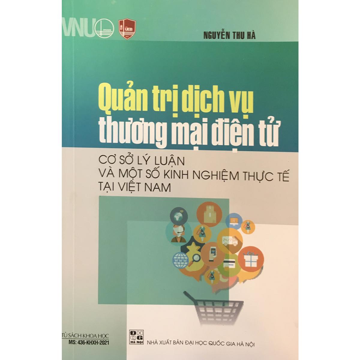 Quản trị dịch vụ thương mại điện tử - Cơ sở lý luận và một số kinh nghiệm thực tế tại Việt Nam