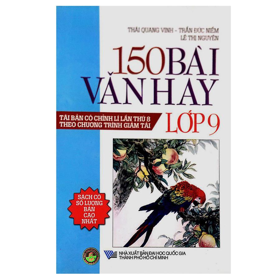 Tuyển Tập 150 Bài Văn Hay Lớp 9