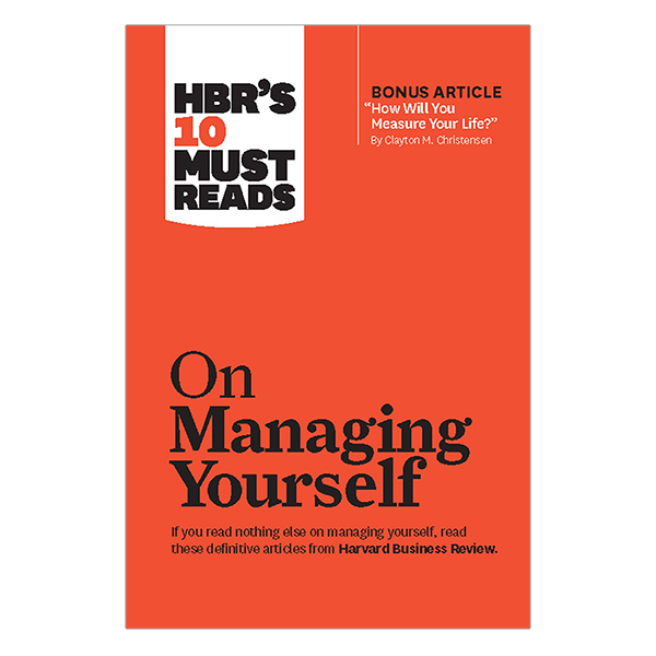 Harvard Business Review's 10 Must Reads On Managing Yourself