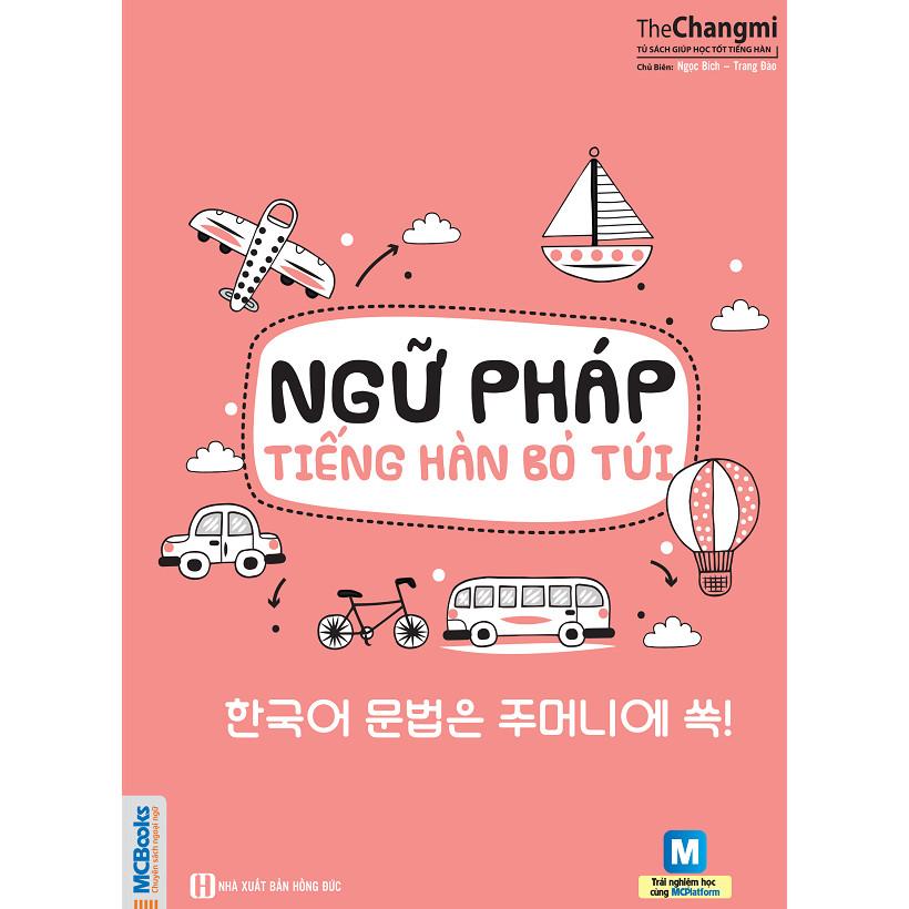 Ngữ Pháp Tiếng Hàn Bỏ Túi (Tặng Trọn Bộ Tài Liệu Học Tiếng Hàn Online: Giáo Trình Tổng Hợp Và Luyện Thi Topik) (Học Kèm App: MCBooks Application)