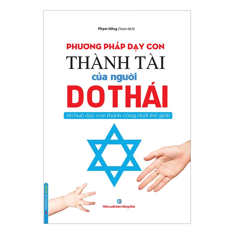 Phương Pháp Dạy Con Thành Tài Của Người Do Thái (Trí Huệ Dạy Con Thành Công Nhất Thế Giới)