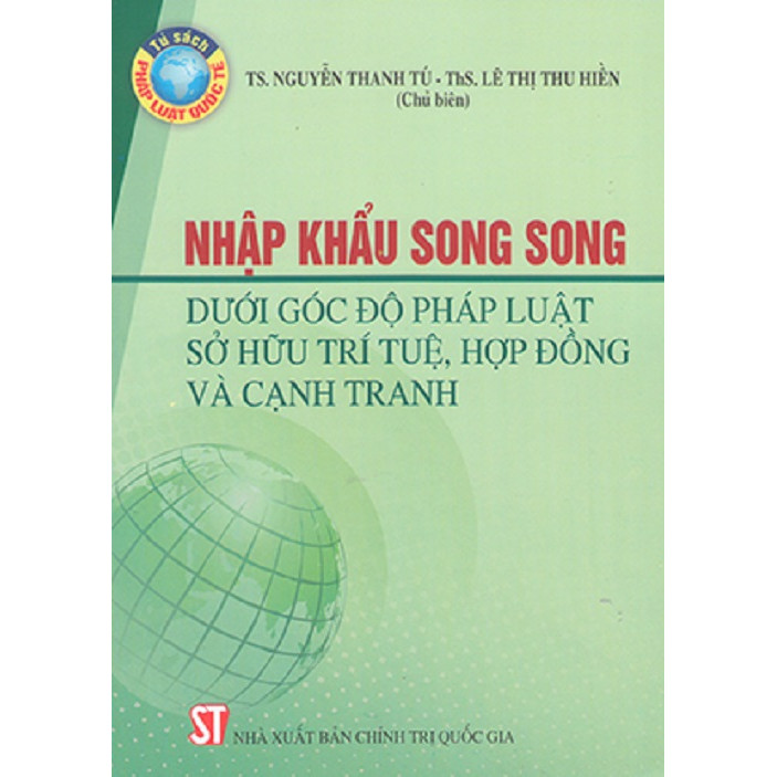 Sách Nhập Khẩu Song Song Dưới Góc Độ Pháp Luật Sở Hữu Trí Tuệ Hợp Đồng Và Cạnh Tranh