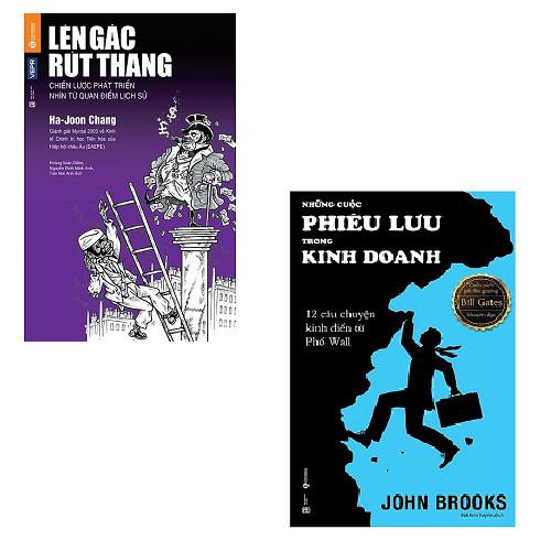 Bộ 2 cuốn sách về những câu chuyện kinh tế: Lên Gác Rút Thang Chiến Lược Phát Triển Nhìn Từ Quan Điểm Lịch Sử - Những Cuộc Phiêu Lưu Trong Kinh Doanh