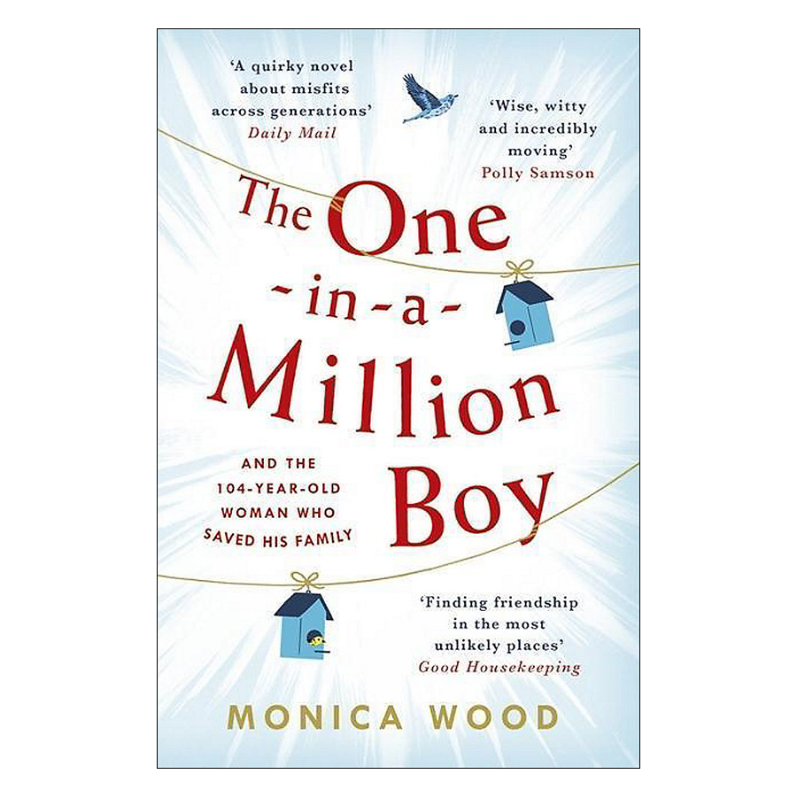 The One-in-a-Million Boy: The touching novel of a 104-year-old woman's friendship with a boy you'll never forget