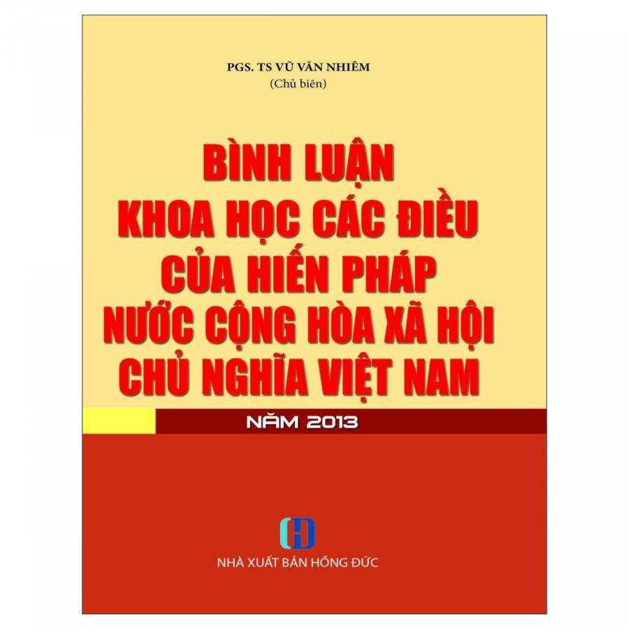 Bình Luận Khoa Học Các Điều Của Hiến Pháp Nước Cộng Hòa Xã Hội Chủ Nghĩa Việt Nam Năm 2013