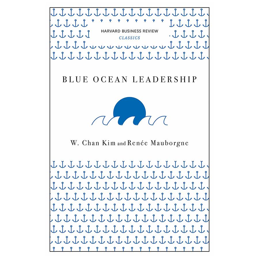 Harvard Business Review Classics Blue Ocean Leadership