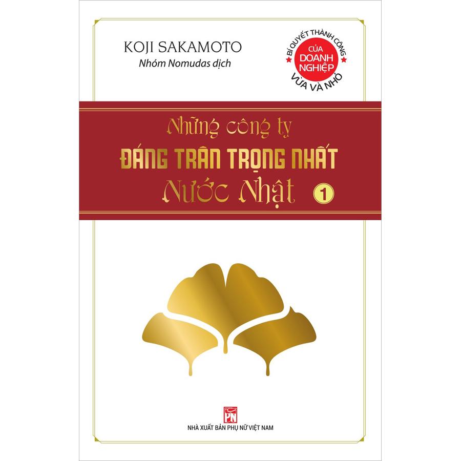 Những Công Ty Đáng Trân Trọng Nhất Nước Nhật (Tập 1)