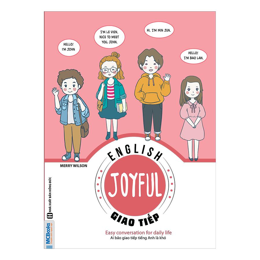 Joyful English - Giao Tiếp - Ai Bảo Giao Tiếp Tiếng Anh Là Khó