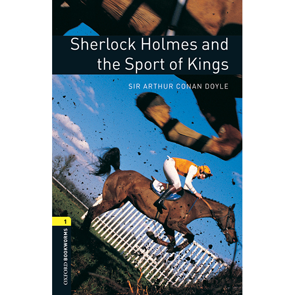 Oxford Bookworms Library (3 Ed.) 1: Sherlock Holmes And The Sport Of Kings Mp3 Pack