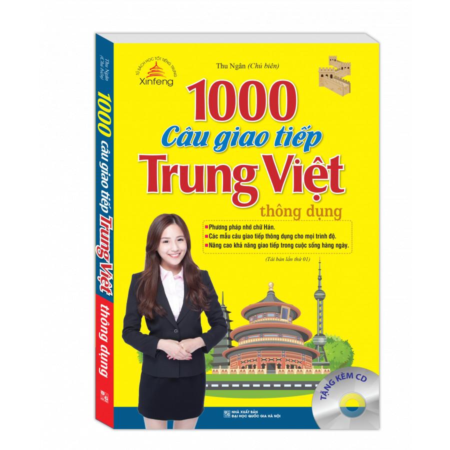 1000 Câu Giao Tiếp Trung Việt Thông Dụng (Tái Bản 01 Kèm CD)