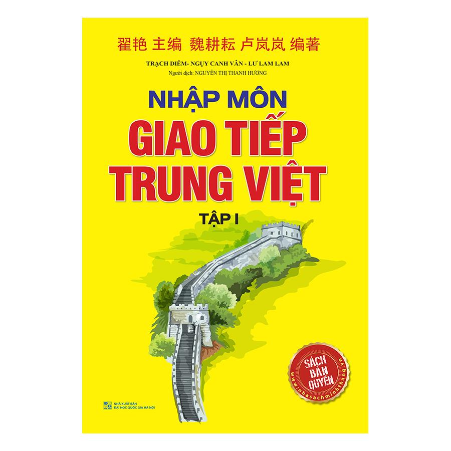Nhập Môn Giao Tiếp Trung Việt - Tập 1