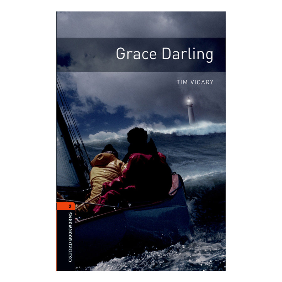 Oxford Bookworms Library (3 Ed.) 2: Grace Darling
