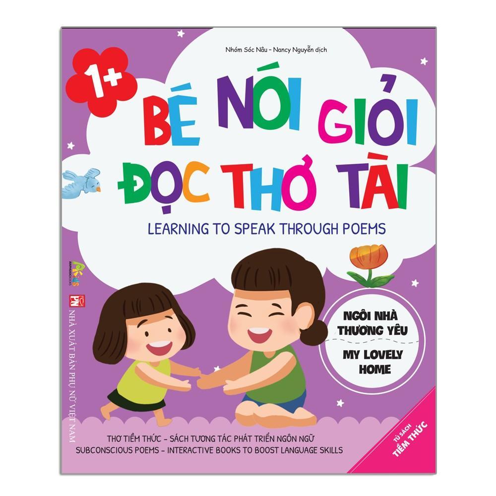Sách Tương Tác Phát Triển Ngôn Ngữ - Thơ Tiềm Thức - Bé Nói Giỏi Đọc Thơ Tài - Song Ngữ Anh Việt Dành Cho Bé 1 Tuổi