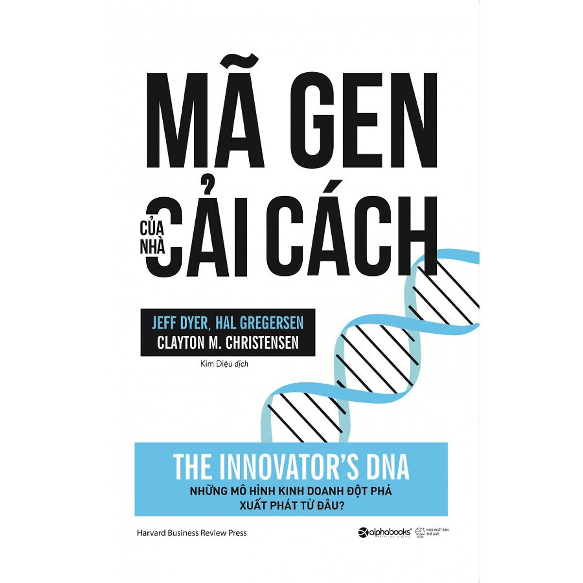 Bộ Sách Về Đổi Mới Sáng Tạo Dành Cho Các CEO ( Giải Pháp Cho Đổi Mới Và Sáng Tạo + Đổi Mới Từ Cốt Lõi + Mã Gen Của Nhà Cải Cách ) Tặng Bookmark Tuyệt Đẹp