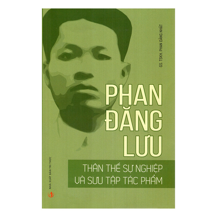 Phan Đăng Lưu - Thân Thế Sự Nghiệp Và Sưu Tập Tác Phẩm