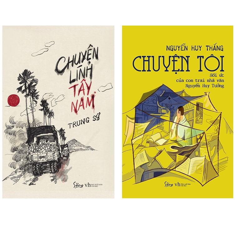 Combo Sách Hồi Ký : Chuyện Lính Tây Nam +  Chuyện Tôi - Hồi Ức Của Con Trai Nhà Văn Nguyễn Huy Tưởng