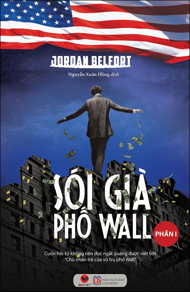 Sói Già Phố Wall - Phần I (Tái Bản 2020) - Sách tài chính, tiền tệ Tác giả  Jordan Belfort | GiaSach.com