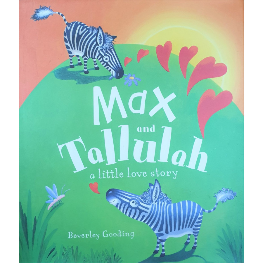 Max & Tallulah A Love Story - Picture Book