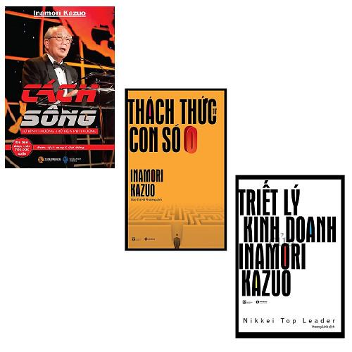 Bộ 3 cuốn sách nên đọc về Inamori Kazuo: Cách Sống - Thách Thức Từ Con Số Không - Triết Lý Kinh Doanh Của Inamori Kazuo