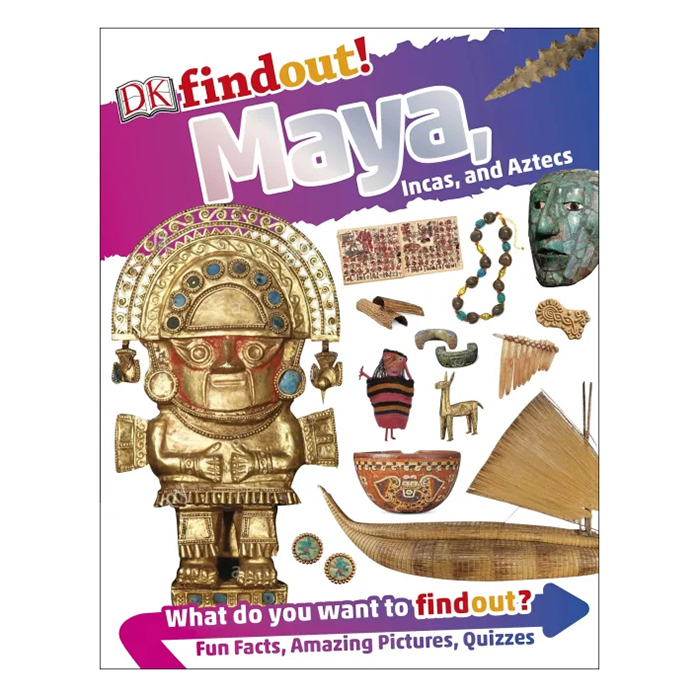 DKfindout! Maya, Incas and Aztecs