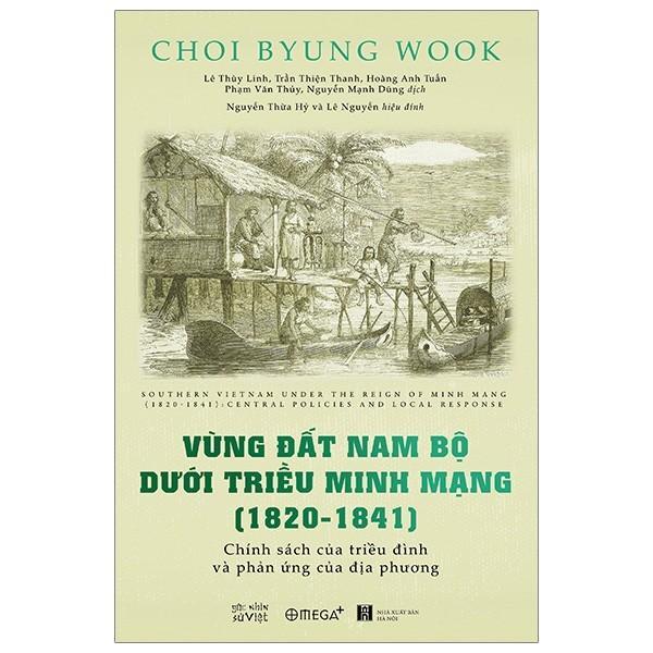 Sách - Vùng đất Nam Bộ dưới triều vua Minh Mạng ( 1820-1841)