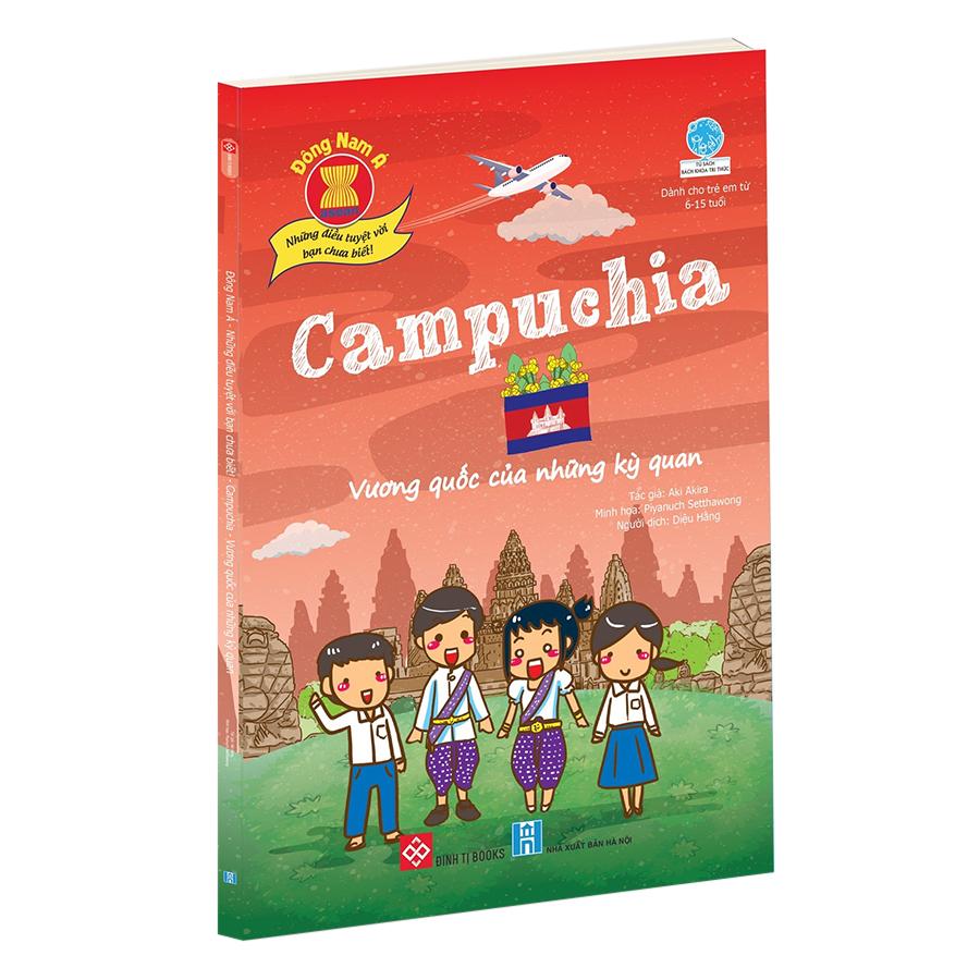 Đông Nam Á - Những Điều Tuyệt Vời Bạn Chưa Biết! - Campuchia - Vương Quốc Của Những Kỳ Quan