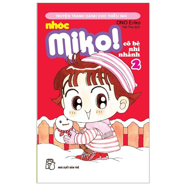 Nhóc Miko! Cô Bé Nhí Nhảnh - Tập 2 (Tái Bản 2020)
