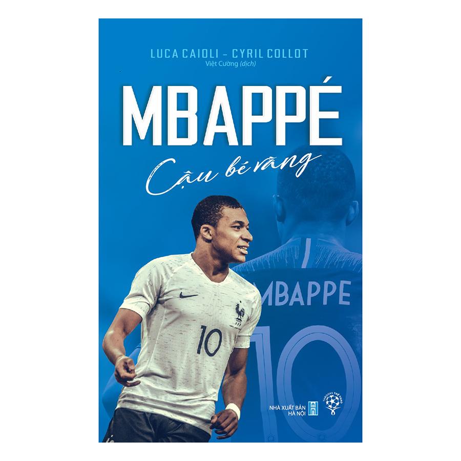 Mbappé - Cậu Bé Vàng
