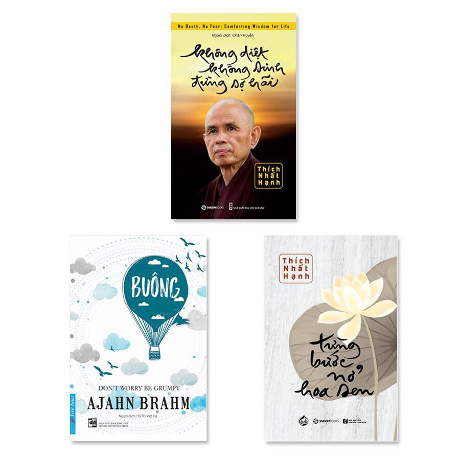 Combo 3 cuốn: Không Diệt Không Sinh Đừng Sợ Hãi, Từng Bước Nở Hoa Sen, Buông Bỏ Buồn Buông