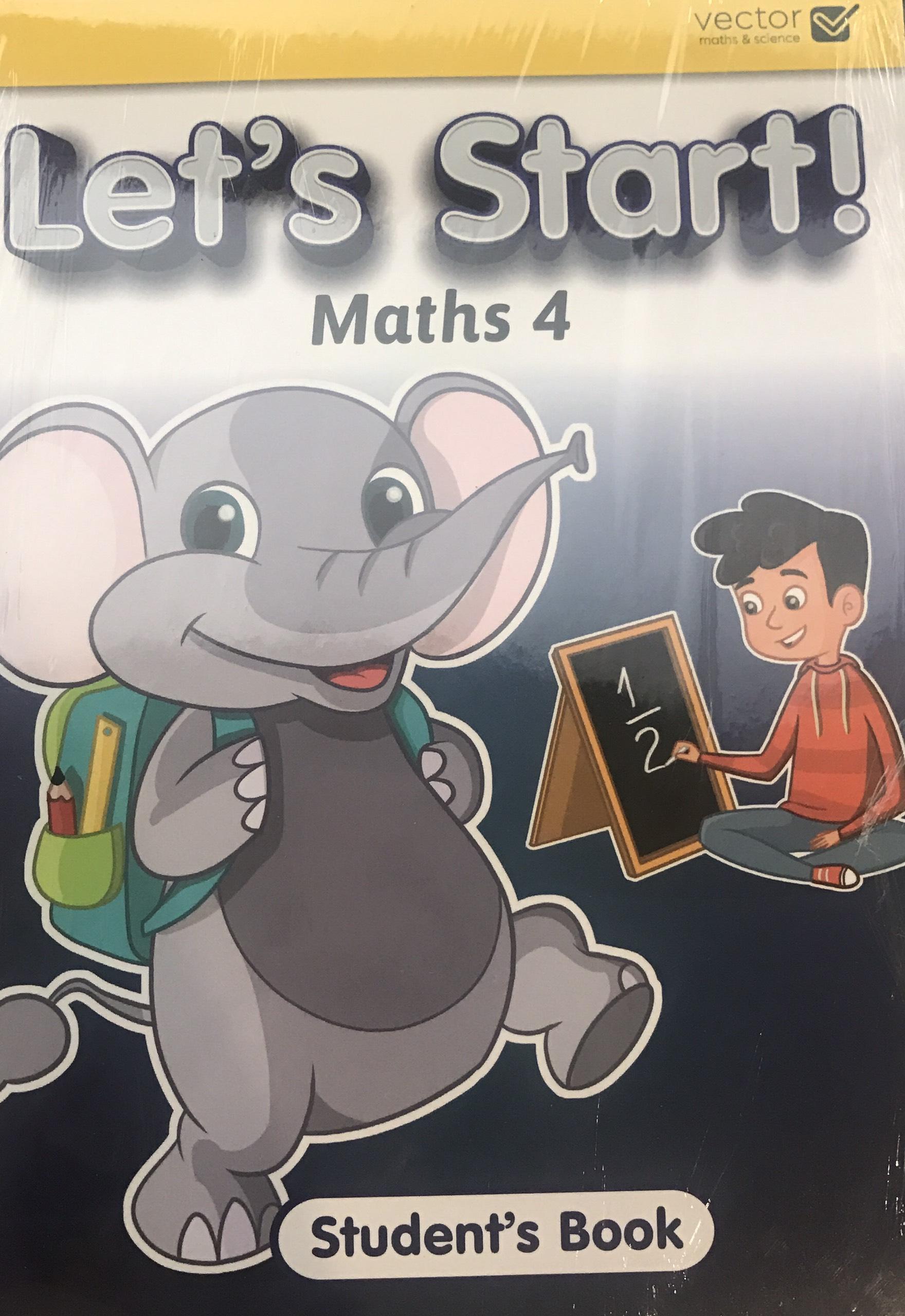 Vector: Sách hệ Singapore - Học toán bằng tiếng Anh - Let's Start! Maths 4 Student's Book