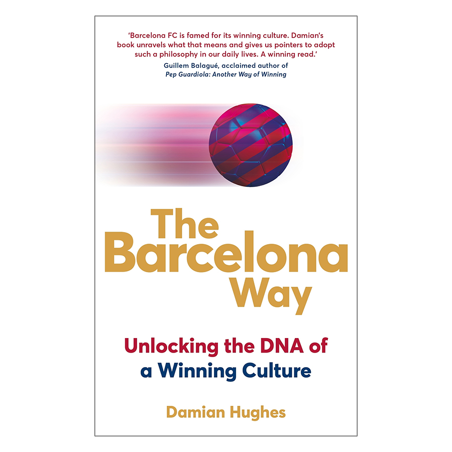 The Barcelona Way: How to Create a High-Performance Culture (Paperback)