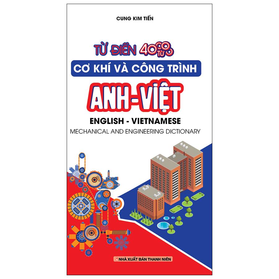 Từ Điển Cơ Khí Và Công Trình Anh -Việt 40.000 Từ