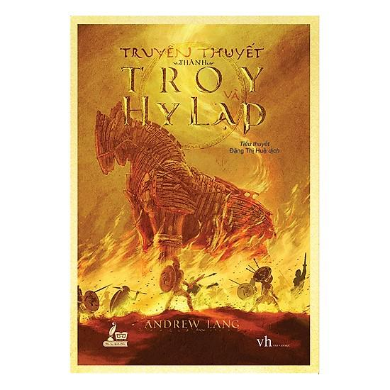 câu chuyện về trận chiến huyền thoại trong sử thi của Homer: Truyền thuyết thành Troy và Hy Lạp